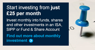 Start investing in funds from just £25 a month