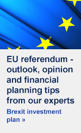 EU referendum - outlook, opinion and financial planning tips from our experts