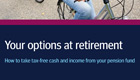 Request your Guide to Options at Retirement