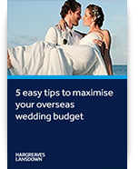 5 easy tips to maximise your overseas wedding budget