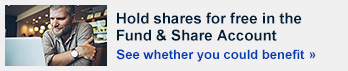 Hold shares for free in the Fund & Share Account
